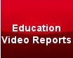 Education Video Reports
